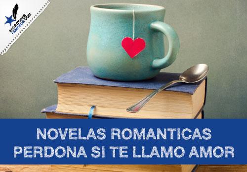 Novelas romanticas perdona si te llamo amor