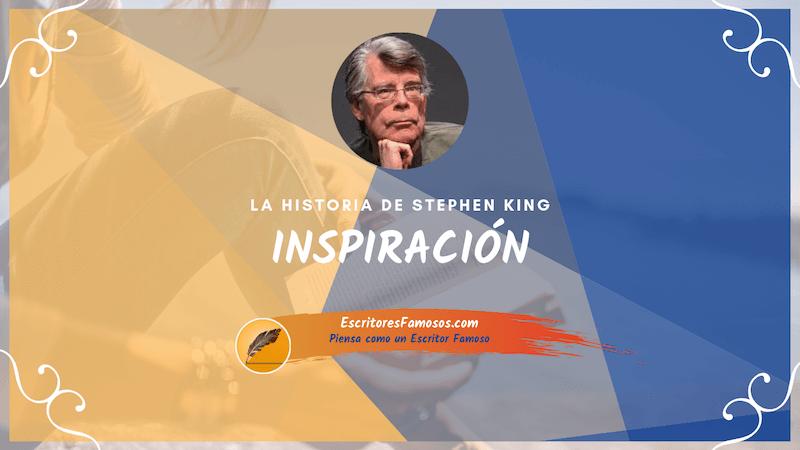 Inspiración: La Historia de Stephen King