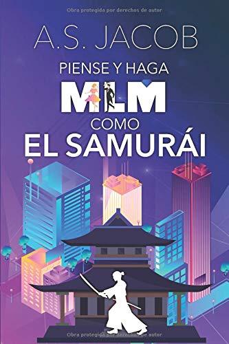 Piense y Haga MLM como el Samurai