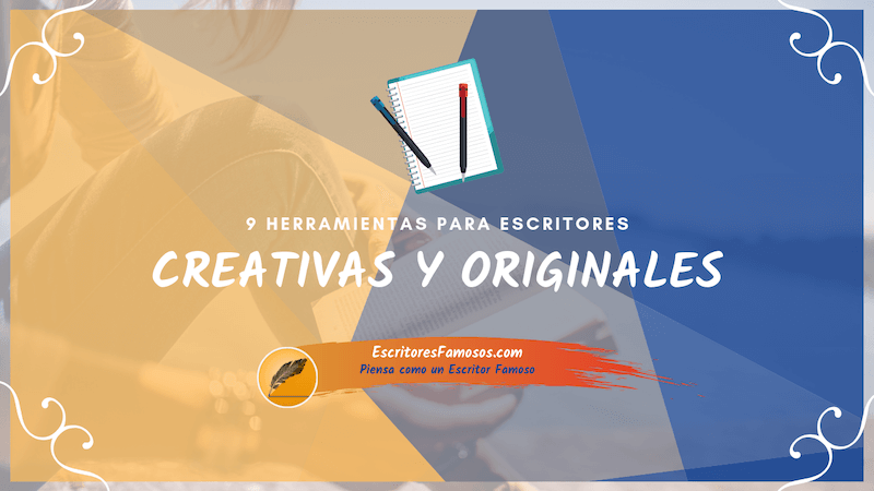 9 Herramientas para escritores creativas y originales